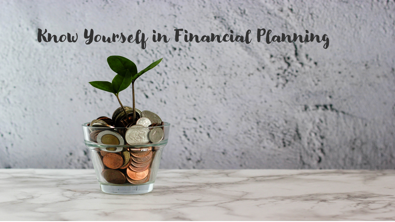 Read more about the article Know Yourself in Financial Planning