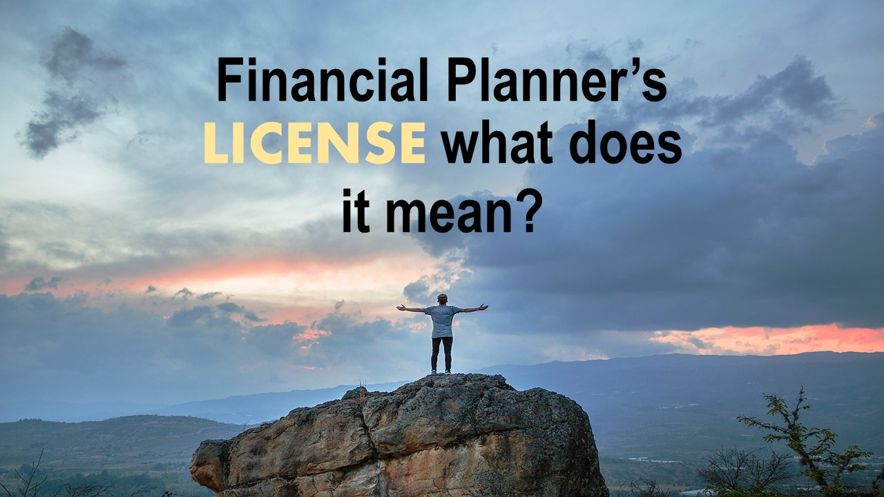 Read more about the article Financial Planner's LICENSE what does it mean?